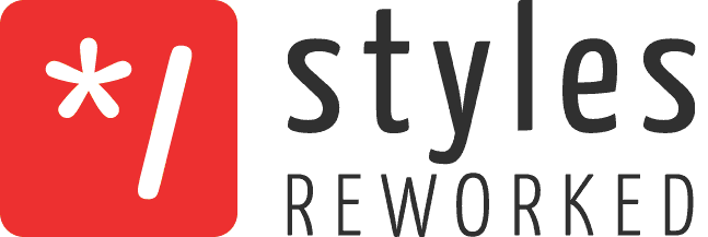 Styles Reworked